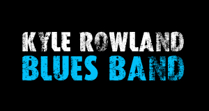 Kyle Rowland Blues